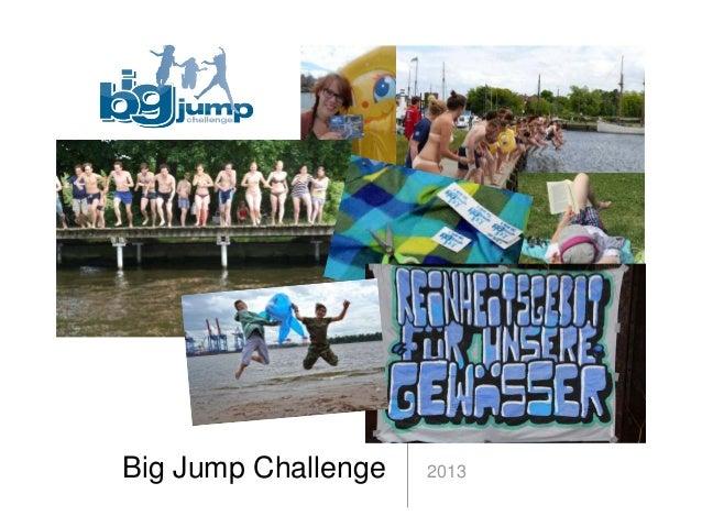 Big Jump Challenge  2013