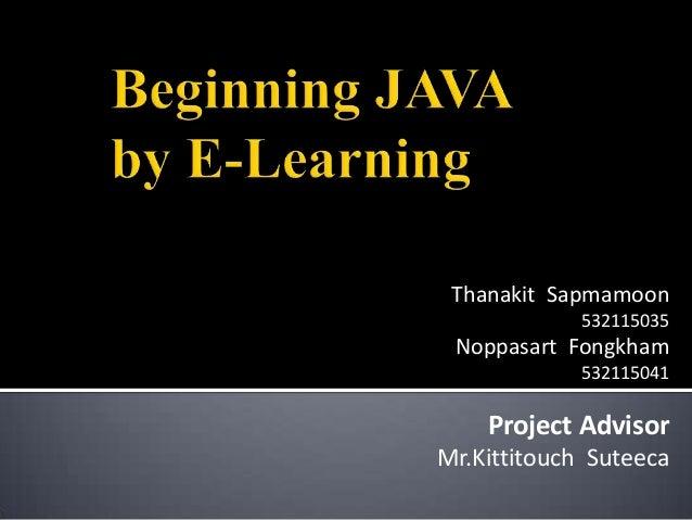 Thanakit Sapmamoon 532115035  Noppasart Fongkham 532115041  Project Advisor Mr.Kittitouch Suteeca