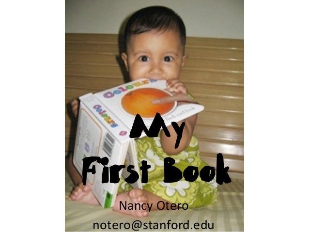 MyFirst Book    Nancy Otero  notero@stanford.edu