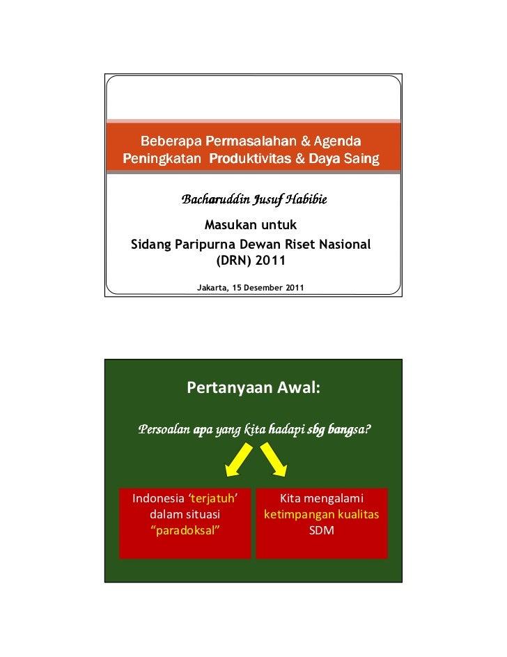 Beberapa Permasalahan & AgendaPeningkatan Produktivitas & Daya Saing          Bacharuddin Jusuf Habibie             Masuka...