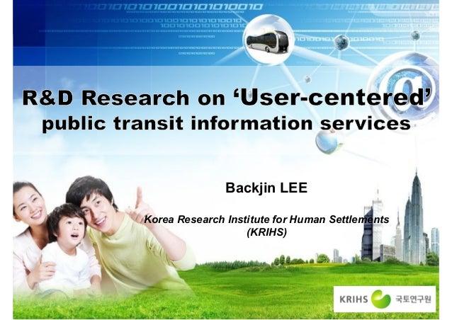 Backjin LEEKorea Research Institute for Human Settlements                   (KRIHS)              1/55
