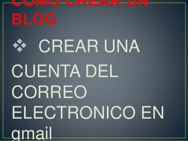  CREAR UNA CUENTA DEL CORREO ELECTRONICO EN gmail