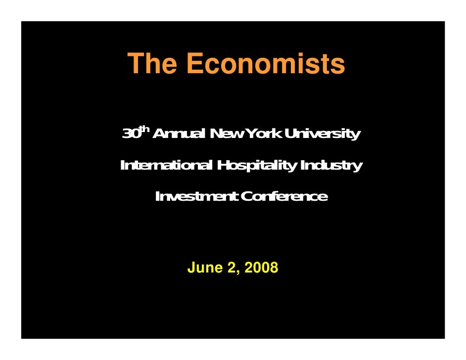 The Economists   The Economists  30th Annual New York University International Hospitality Industry     Investment Confere...