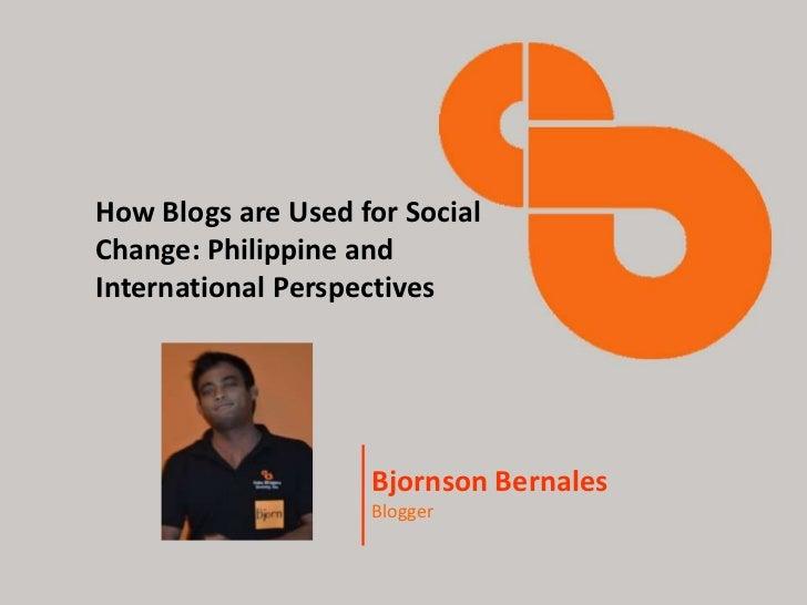 Cebu Blogger's Society, Inc.How Blogs are Used for SocialChange: Philippine andInternational PerspectivesGEN. MEMBERSHIP B...