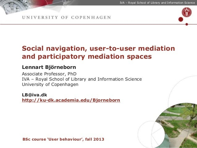 IVA – Royal School of Library and Information Science  Social navigation, user-to-user mediation and participatory mediati...