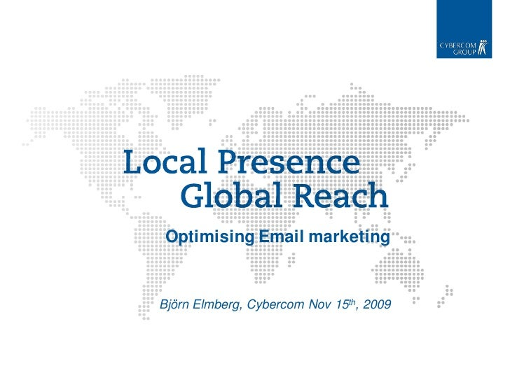Optimising Email marketing   Björn Elmberg, Cybercom Nov 15th, 2009