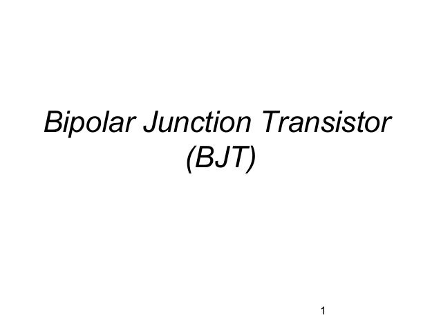 Bipolar Junction Transistor (BJT)  1