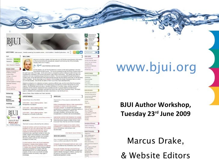www.bjui.org BJUI Author Workshop, Tuesday 23 rd  June 2009 Marcus Drake, & Website Editors