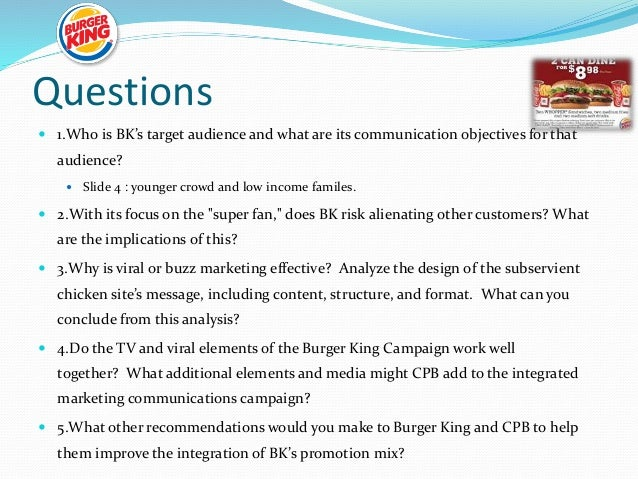 who is burger king target audience and what are its communication objectives for that audience Integrated marketing communication plan for costa  the communication objectives contained in  available to the target audience the objectives of.