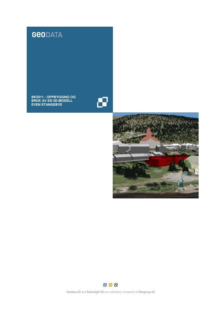 BK2011 - OPPBYGGING OGBRUK AV EN 3D-MODELLEVEN STANGEBYE