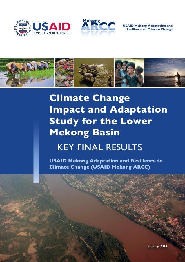 Climate Change Impact and Adaptation Study for the Lower Mekong Basin KEY FINAL RESULTS USAID Mekong Adaptation and Resili...