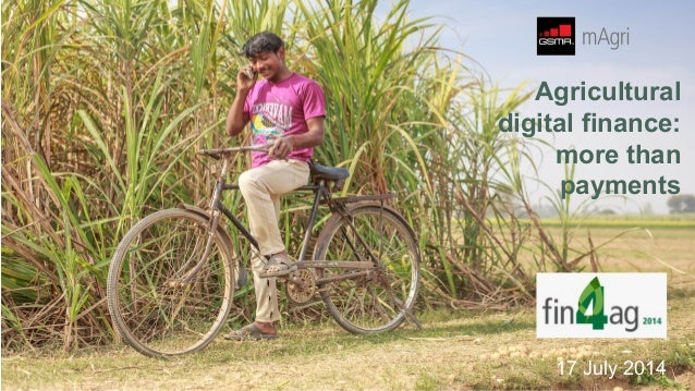 17 July 2014 Agricultural digital finance: more than payments