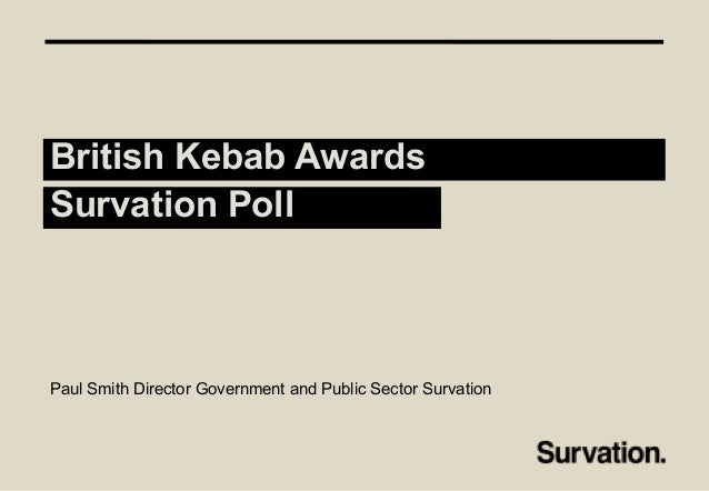 British Kebab Awards Survation Poll Paul Smith Director Government and Public Sector Survation