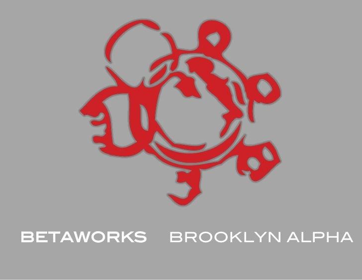 BETAWORKS   BROOKLYN ALPHA!