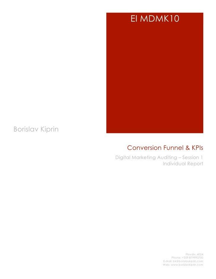 EI MDMK10     Borislav Kiprin                         Conversion Funnel & KPIs                   Digital Marketing Auditin...