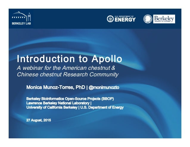 Introduction to Apollo A webinar for the American chestnut &  Chinese chestnut Research Community Monica Munoz-Torres, P...