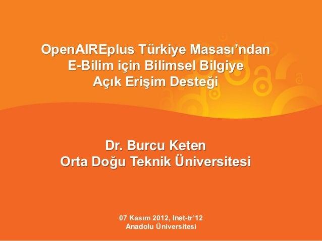 OpenAIREplus Türkiye Masası'ndan   E-Bilim için Bilimsel Bilgiye       Açık Erişim Desteği        Dr. Burcu Keten  Orta Do...