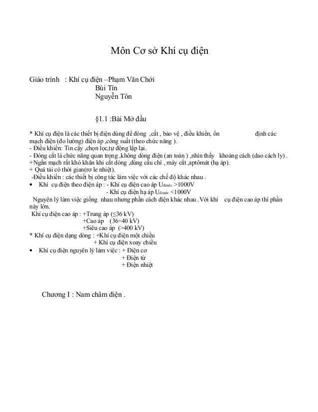 Môn Cơ sở Khí cụ điện Giáo trình : Khí cụ điện –Phạm Văn Chới Bùi Tín Nguyễn Tôn §1.1 :Bài Mở đầu * Khí cụ điện là các thi...