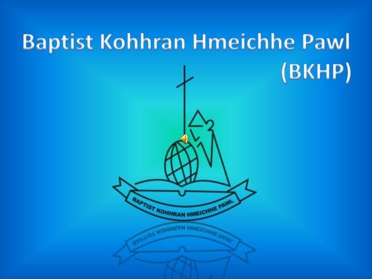 Baptist KohhranHmeichhe Pawl<br />  (BKHP)<br />