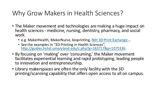 Growing Makers in Medicine, Life Sciences, and Healthcare Slide 3