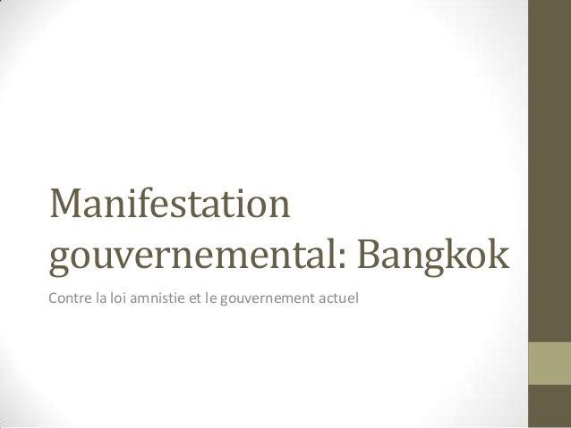 Manifestation gouvernemental: Bangkok Contre la loi amnistie et le gouvernement actuel