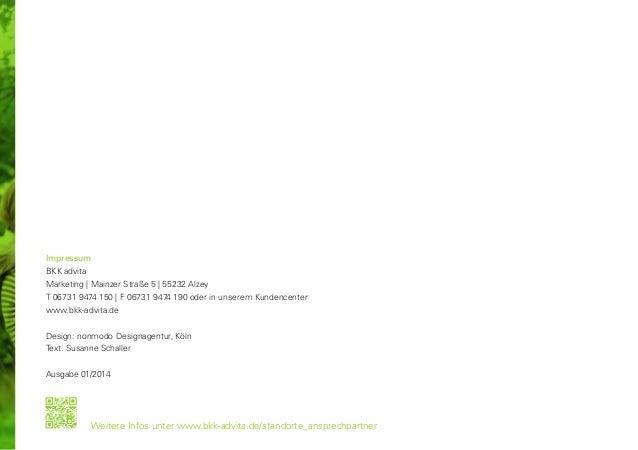 Impressum BKK advita Marketing   Mainzer Straße 5   55232 Alzey T 06731 9474 150   F 06731 9474 190 oder in unserem Kunden...