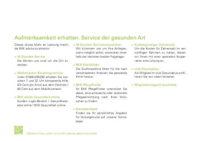 Dieses etwas Mehr an Leistung macht die BKK advita so attraktiv: >24 Stunden-Service  Sie können uns rund um die Uhr er-...