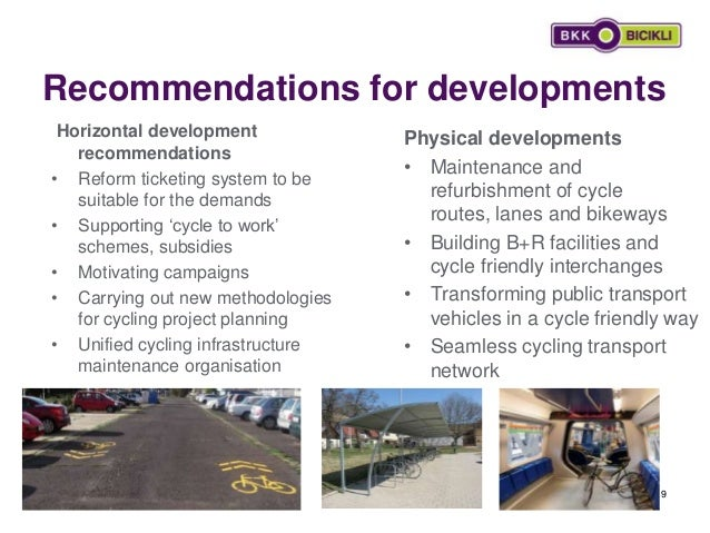 Recommendations for developments 9 Horizontal development recommendations • Reform ticketing system to be suitable for the...