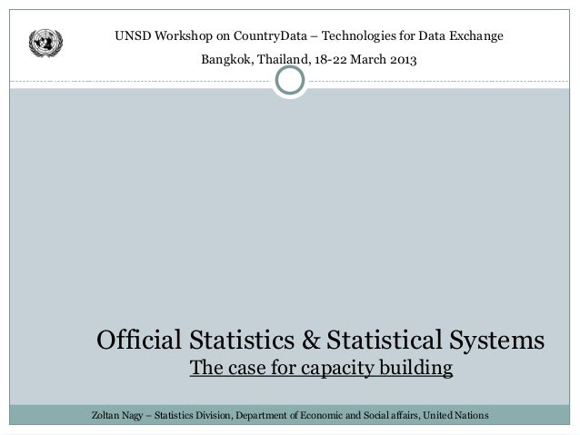 UNSD Workshop on CountryData – Technologies for Data Exchange                         Bangkok, Thailand, 18-22 March 2013 ...