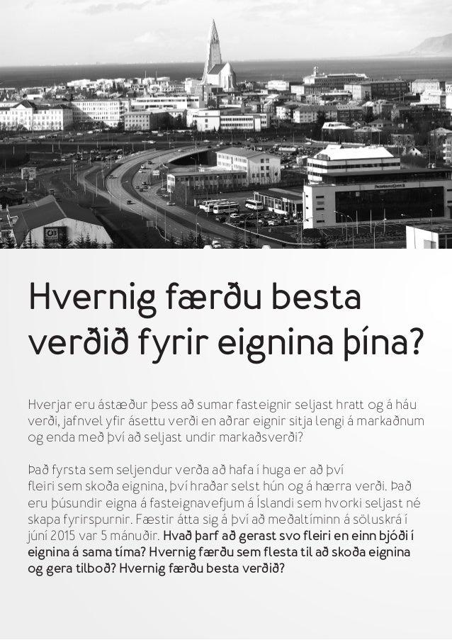 Hvernig færðu besta verðið fyrir eignina þína? Hverjar eru ástæður þess að sumar fasteignir seljast hratt og á háu verði, ...