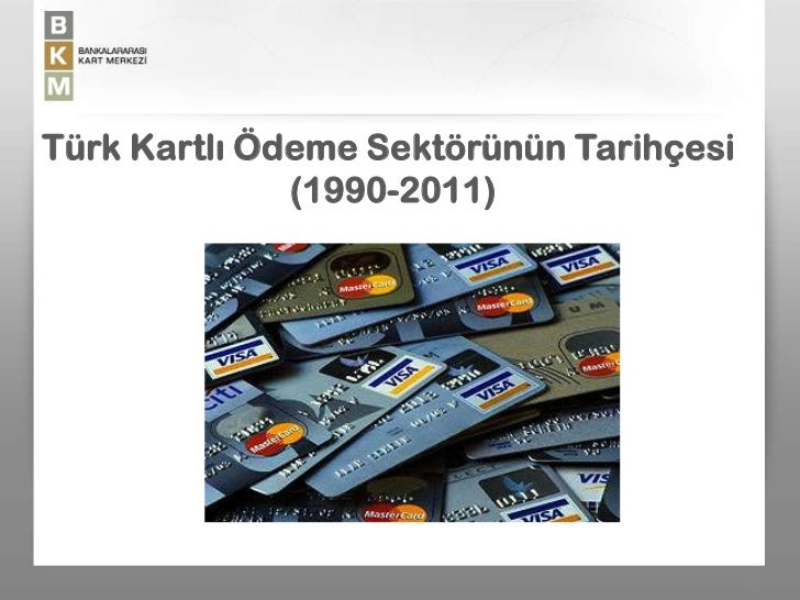 Türk Kartlı Ödeme Sektöründe Gelişim  Slide 2