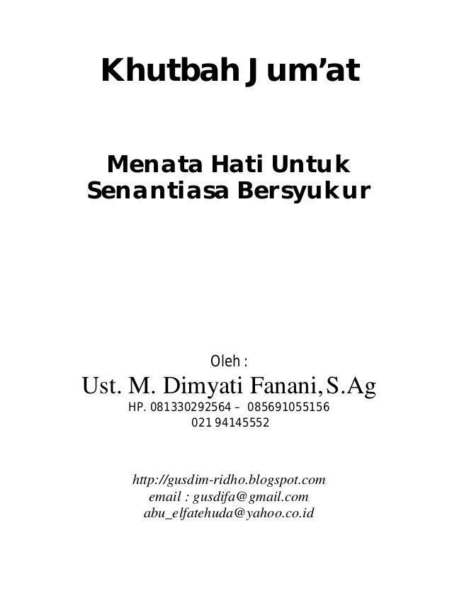 Khutbah Jum'atMenata Hati UntukSenantiasa BersyukurOleh :Ust.0M.0Dimyati0Fanani,S.AgHP. 081330292564 – 085691055156021 941...