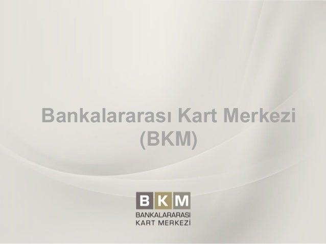 Bankalararası Kart Merkezi (BKM)