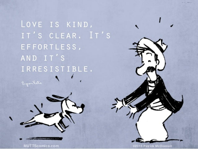 Byron Katie Quotes Amusing Byron Katie Quotes & Mutts Comics
