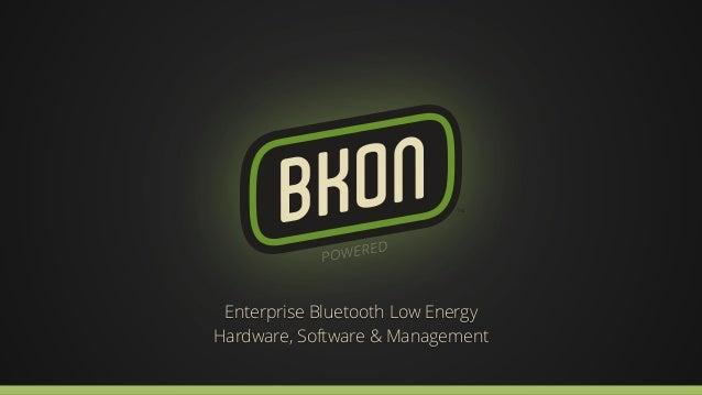 Enterprise Bluetooth Low Energy  Hardware, Software & Management