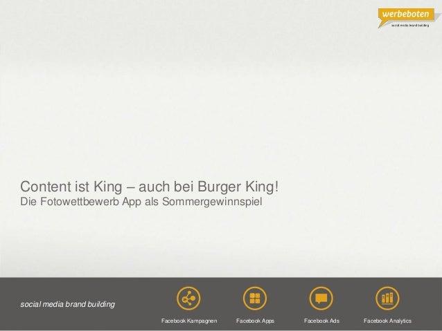 Copyright@2013 Werbeboten Media 1 Content ist King – auch bei Burger King! Die Fotowettbewerb App als Sommergewinnspiel so...