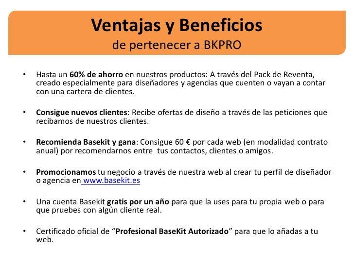 Ventajas y Beneficios                         de pertenecer a BKPRO•   Hasta un 60% de ahorro en nuestros productos: A tra...