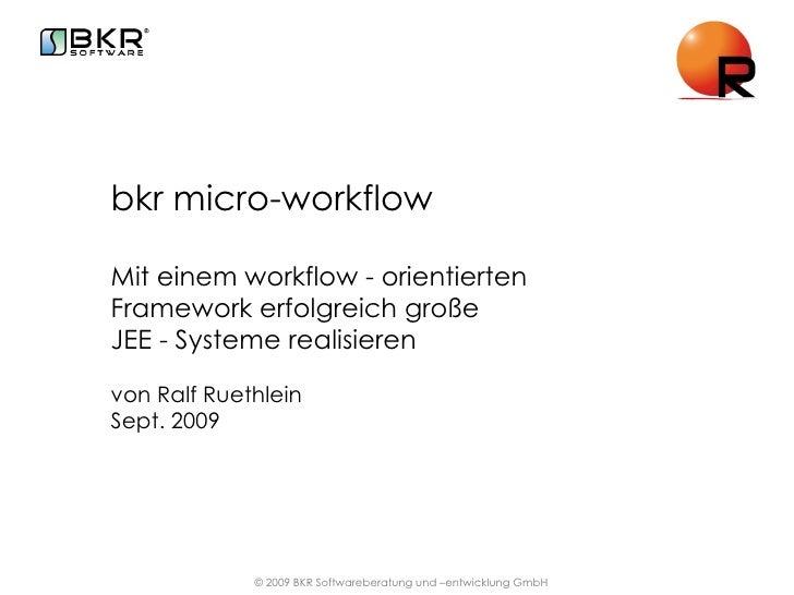 bkr micro-workflow Mit einem workflow - orientierten Framework erfolgreich große  JEE - Systeme realisieren von Ralf Rueth...