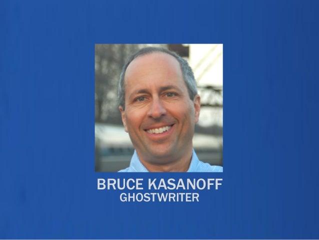 BRUCE KASANOFF GHOSTWRITER