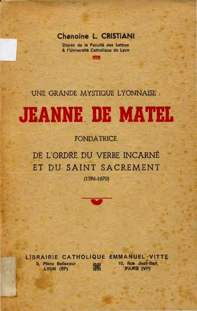 Chanoine L. CRISTIANI Doyen de la Faculté des Lettres à l'Université Catholique· de Lyon 5!S UNE GRANDE MYSTIQUE t YONNAIS...
