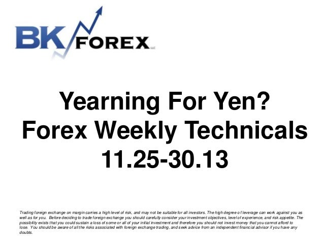 Yearning For Yen? Forex Weekly Technicals 11.25-30.13 Trading foreign exchange on margin carries a high level of risk, and...