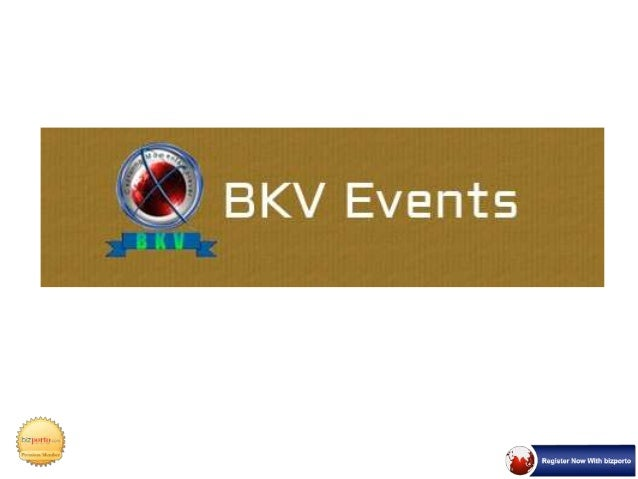 """About Us • BKV Events are right here....To make your """"SPECIAL DAY AN MEMORABLE ONE"""" BKV is a premier full tuned event mana..."""