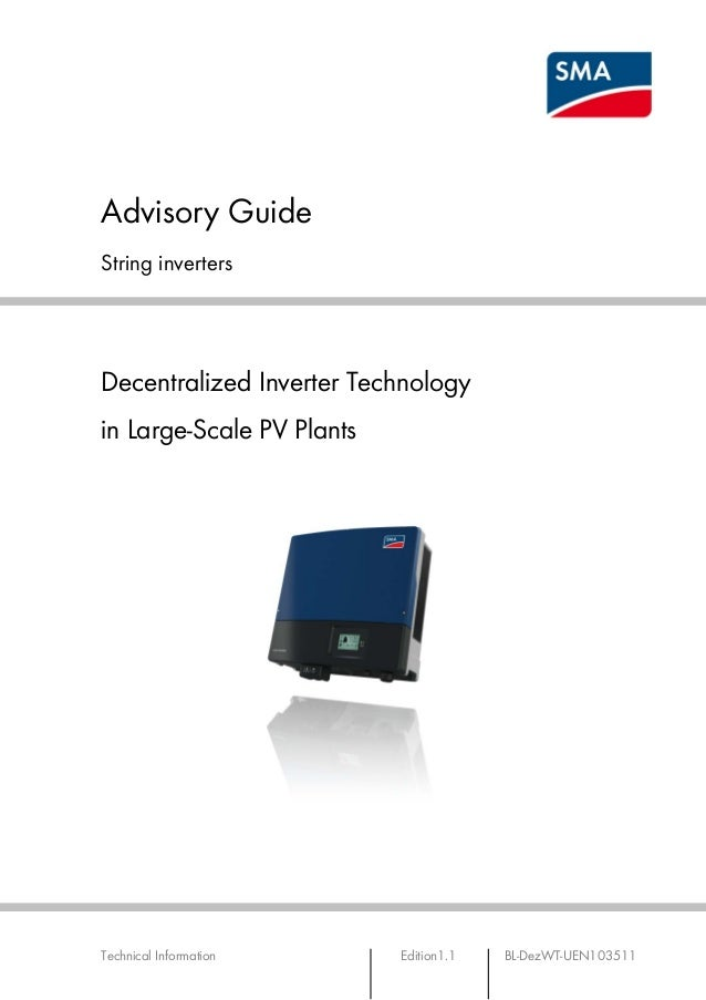 Advisory GuideString invertersDecentralized Inverter Technologyin Large-Scale PV PlantsTechnical Information      Edition1...