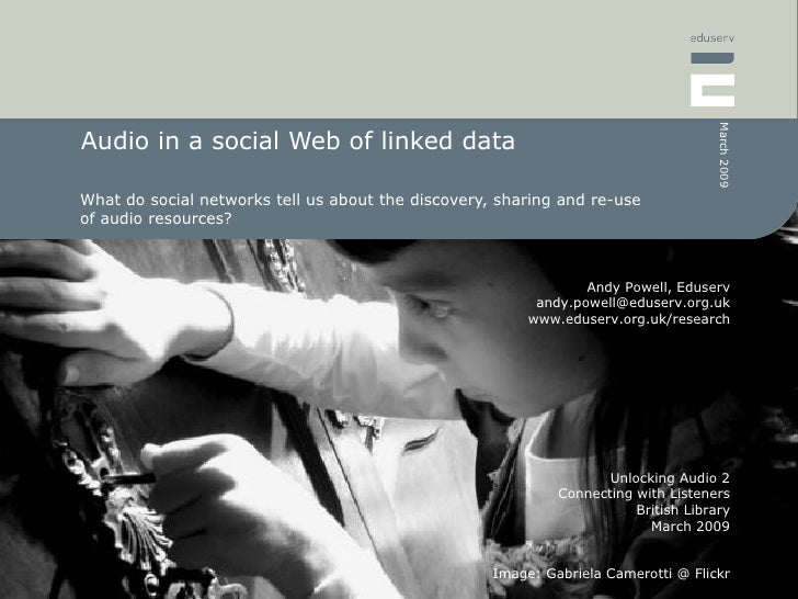 Audio in a social Web of linked data What do social networks tell us about the discovery, sharing and re-use of audio reso...