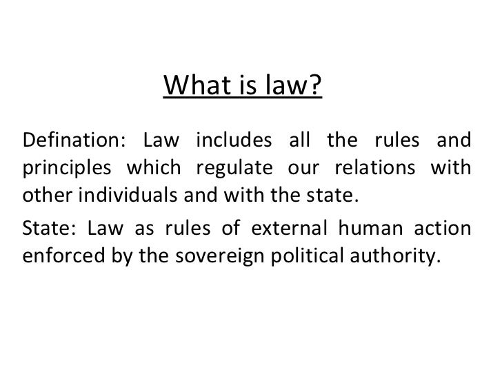 What is law? Defination: Law includes all the rules and principles which regulate our relations with other individuals and...