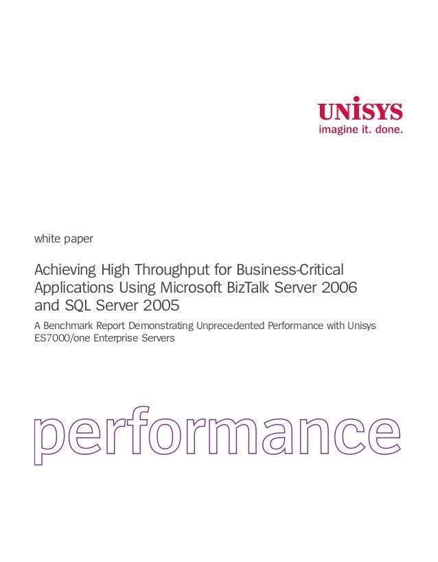 white paper Achieving High Throughput for Business-Critical Applications Using Microsoft BizTalk Server 2006 and SQL Serve...