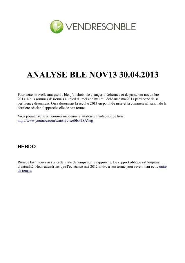 ANALYSE BLE NOV13 30.04.2013Pour cette nouvelle analyse du blé, j'ai choisi de changer d'échéance et de passer au novembre...