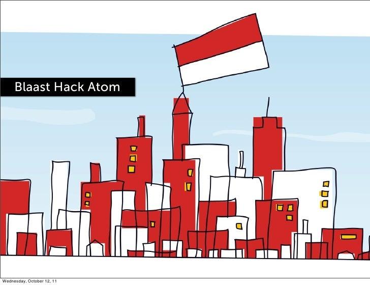 Blaast Hack AtomWednesday, October 12, 11