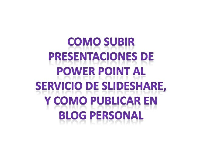 • Primero abres el programe de power point