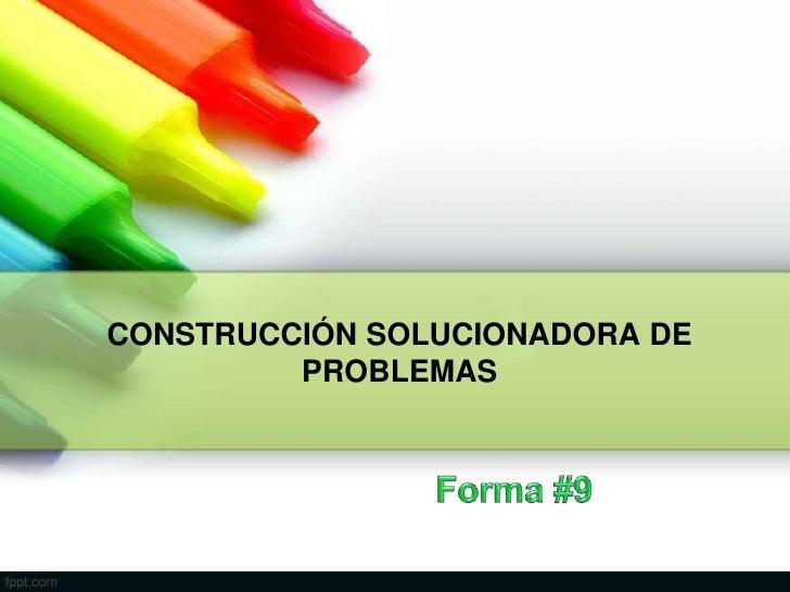 CONSTRUCCIÓN SOLUCIONADORA DE         PROBLEMAS